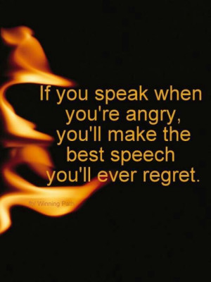 Anger can lead to regrets