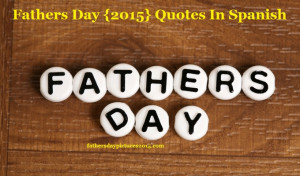 Fathers Day {2015} Spanish Quotes From Baby Daughter And Boy