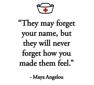 Nursing quotes - Maya Angelou -