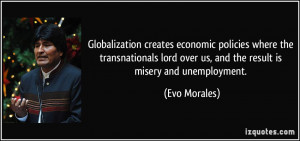 Globalization creates economic policies where the transnationals lord ...