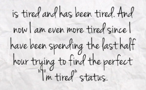 Tired Of Working Quotes http://fstatuses.com/tired-facebook-statuses ...