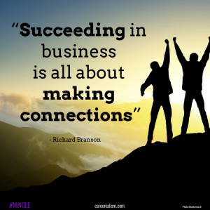 Succeeding Is Making Connections Mingle Quote