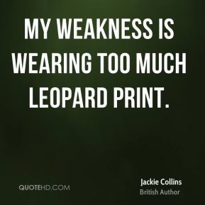jackie-collins-jackie-collins-my-weakness-is-wearing-too-much-leopard ...