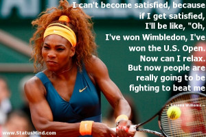... to be fighting to beat me - Serena Williams Quotes - StatusMind.com