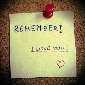 Remember, I Love You!