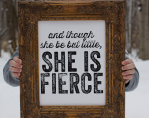 ... , she is fierce - Shakespeare Quote - White and Black - 11x14 poster