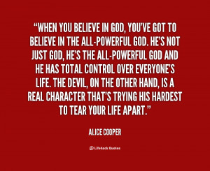 quote-Alice-Cooper-when-you-believe-in-god-youve-got-123720.png