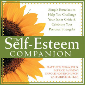 The Self-Esteem Companion: Simple Exercises to Help You Challenge Your ...