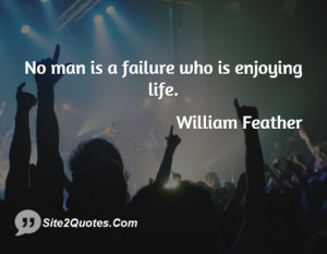 No man is a failure who is ... - William Feather