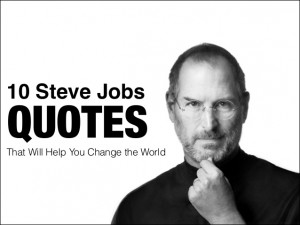 10 Steve Jobs Quotes to Help You Change the World