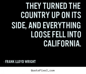 They turned the country up on its side, and everything loose fell into ...