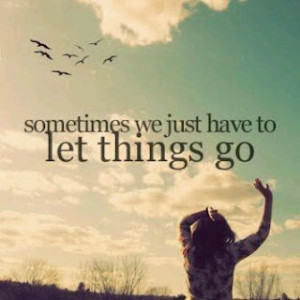 Sometimes We Just Have To Let Things Go - katerinalover Photo