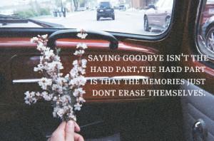 Saying Goodbye Isn't The Hard Part