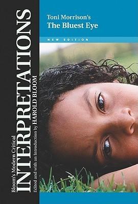 Toni Morrison's The Bluest Eye (Modern Critical Interpretations)