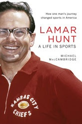 Lamar Hunt: A Life in Sports Book