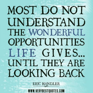 quotes most do not understand the wonderful opportunities life ...