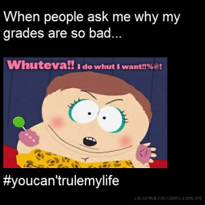 When people ask me why my grades are so bad... #youcan'trulemylife