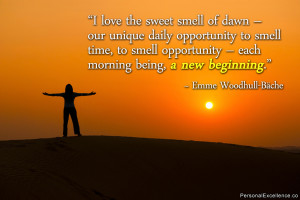 "Inspirational Quote: ""I love the sweet smell of dawn - our unique ..."