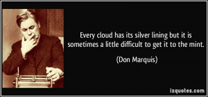 Every cloud has its silver lining but it is sometimes a little ...