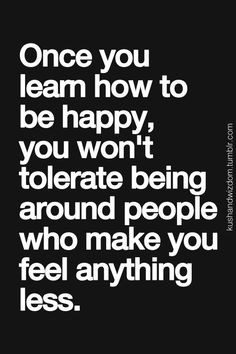 ... being around people who make you feel anything less. #quote #truth