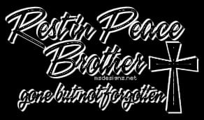 All Graphics » R.I.P brother