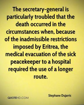 The secretary-general is particularly troubled that the death occurred ...