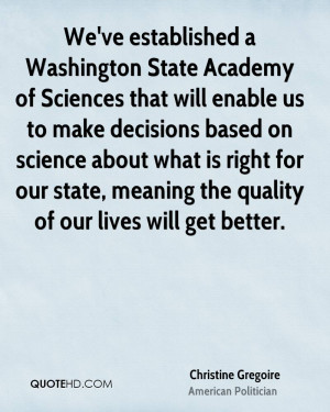 We've established a Washington State Academy of Sciences that will ...