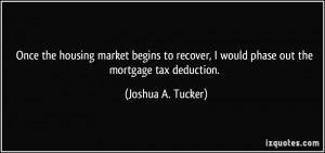 ... would phase out the mortgage tax deduction. - Joshua A. Tucker