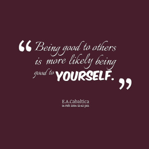 Quotes About Being Good to Others