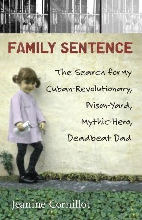 ... for My Cuban-Revolutionary, Prison-Yard, Mythic-Hero, Deadbeat Dad