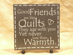 Vinyl Wall Decal - Good Friends are like Quilts They Age with You yet ...
