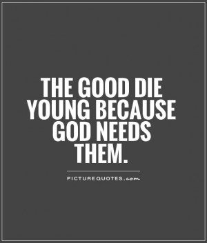 God Quotes Die Young Quotes