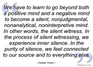 deepak+chopra+quotes+on+mindfulness | ... have to learn to go beyond ...