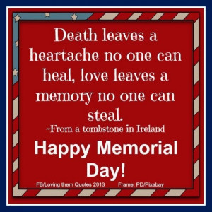 Happy Memorial Day! via Loving Them Quotes on Facebook