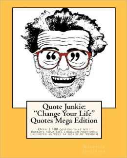 Your Life Quotes Mega Edition: Over 1,500 quotes that will improve ...