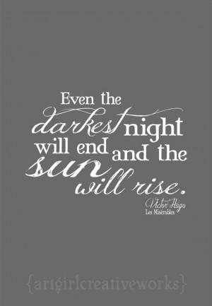 Even the darkest night will end...