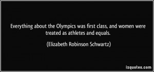 Everything about the Olympics was first class, and women were treated ...