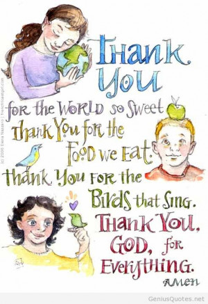 thank-you-for-the-world-so-sweet-thank-you-for-the-food-we-eat-thank ...