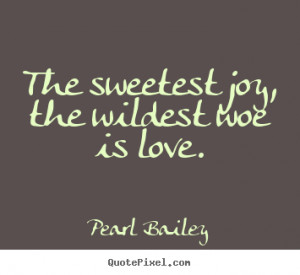 ... pearl bailey more love quotes friendship quotes inspirational quotes