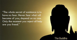 Fear Quotes And Sayings Lord buddha quotes on fear
