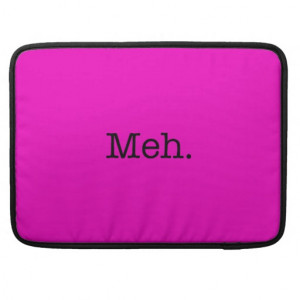 Meh Slang Quote - Cool Quotes Template Sleeves For MacBooks