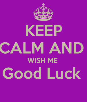 keep calm and i wish you good luck