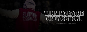 Winning Is The Only Facebook Cover Photo