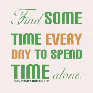 take care of yourself sayings, Find some time every day to spend time ...