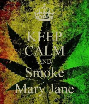 Mary Jane Smoke Blunt Weed Quotes Marijuana Dank Picture