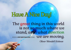 Have A Nice Day, Best inspirational morning picture quotes - great ...