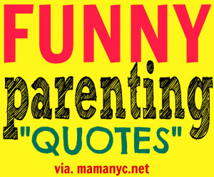 funny parenting quotes parenthood axioms to live by young children