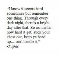 tupac #thingsgetbetter #movingon