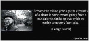 More George Crumb Quotes