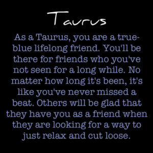 Taurus Lifelong Friend